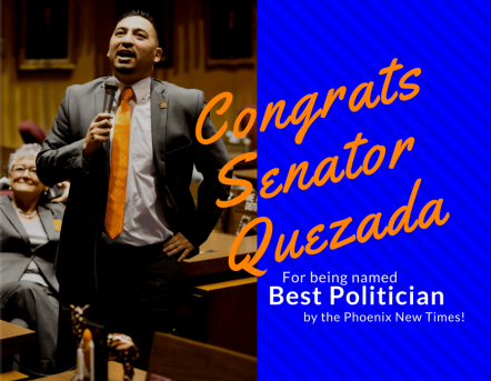 Congratulate SEnator Quezada for being name BEst Politican by the Phoenix New Times (1)